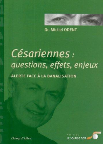 9782840582830: C�sariennes : questions, effets, enjeux : Alerte face � la banalisation
