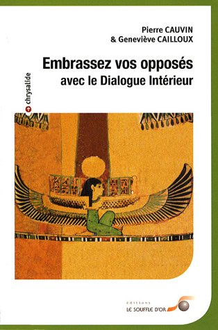 9782840583226: Embrassez vos opposés (French Edition)