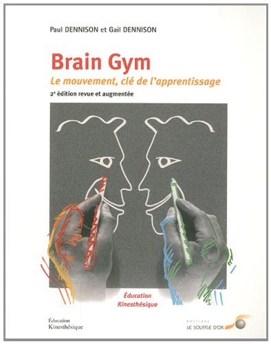 9782840583974: Brain Gym : Le mouvement : clé de l'apprentissage