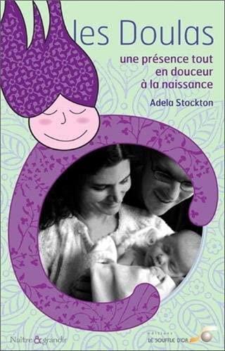9782840584469: Les doulas : Une présence tout en douceur à la naissance