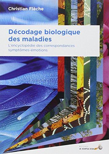 9782840584506: Décodage biologique des maladies : L'encyclopédie des correspondances symptômes-émotions