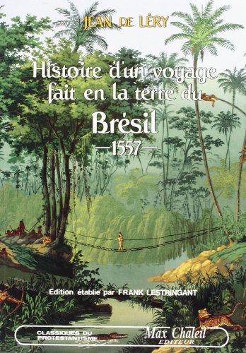 9782840620020: Histoire d'un voyage fait en la terre du Brésil, 1557: (édition de 1580)