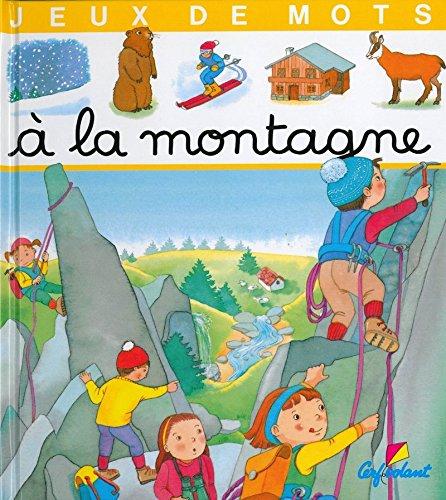 9782840640028: A la montagne, jeux de mots