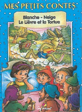 Mes petits contes : Blanche-Neige - Le: Collectif,