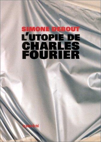 9782840660262: l'utopie de Charles Fourier