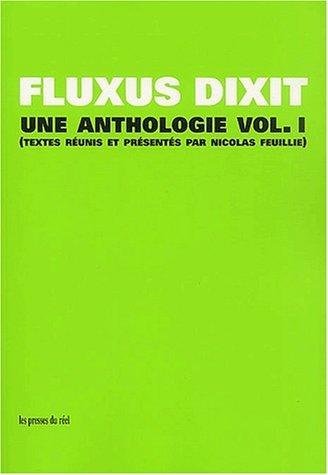Fluxus dixit. : Volume 1, Une anthologie: Nicolas Feuillie