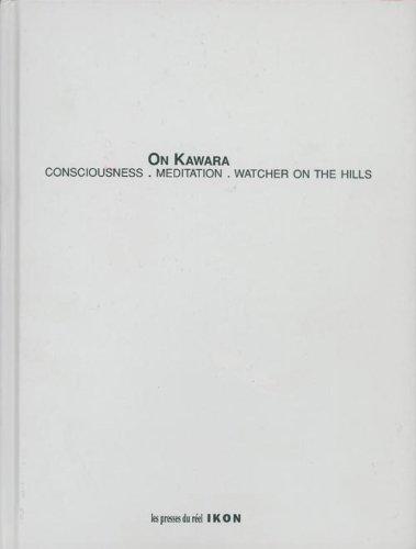 Conciousness, Meditation, Watcher on the Hill: Kawara, On