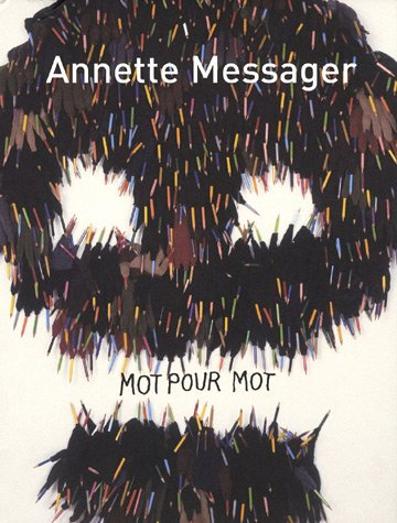 mot pour mot (2840661276) by Annette Messager; Marie-Laure Bernadac