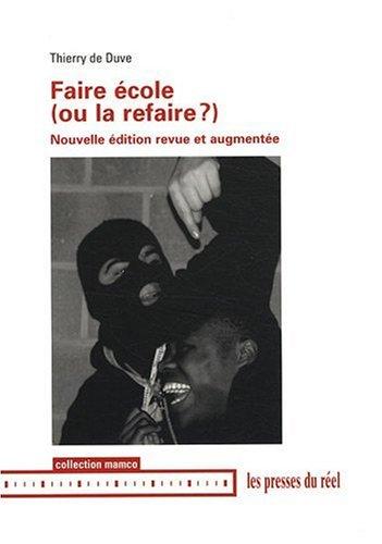 FAIRE ECOLE OU LA REFAIRE: DUVE THIERRY DE