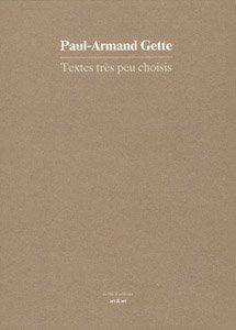 Textes très peu choisis : Ecrits de: Paul-Armand Gette