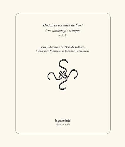 9782840663010: HISTOIRES SOCIALES DE L'ART. UNE ANTHOLOGIE CRITIQUE. VOL.UME 1