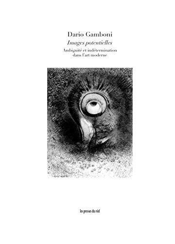 9782840664512: Images potentielles : Ambiguïté et indétermination dans l'art moderne