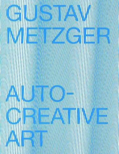 9782840666011: Gustav Metzger : Auto-creative art