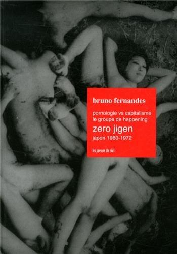9782840666271: Pornologie vs capitalisme : Le groupe de happening Zero Jigen, Japon 1960-1972
