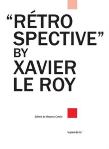 9782840667025: Retrospective by Xavier Le Roy