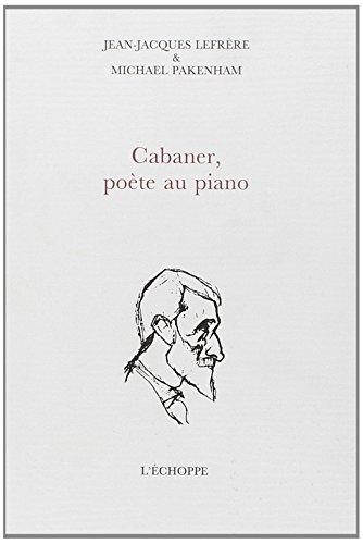 9782840680376: Cabaner, Poète au Piano