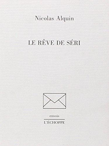 Le rêve de Séri: Nicolas Alquin