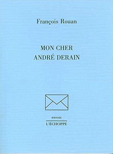 Mon cher Andre Derain: Rouan Francois