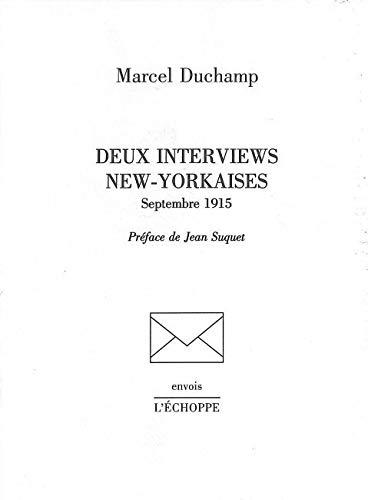 9782840680642: Deux interviews new-yorkaises, septembre 1915: Marcel Duchamp ; préface de Jean Suquet ; traduction de Patrice Cotensin (Envois) (French Edition)