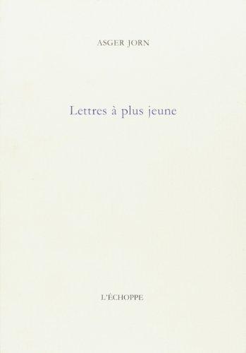 Lettres a plus jeune: Jorn