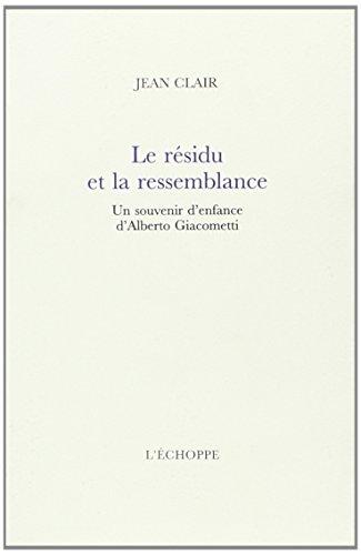 9782840681205: Le Résidu et la ressemblance : Un souvenir d'enfance d'Alberto Giacometti
