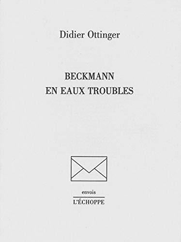 BECKMANN EN EAUX TROUBLES: OTTINGER