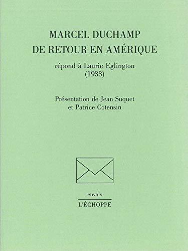 Marcel Duchamp de retour en Amerique Reponses a Laurie Ellington: Ellington Laurie