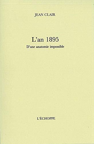 9782840681564: L'an 1895 : D'une anatomie impossible