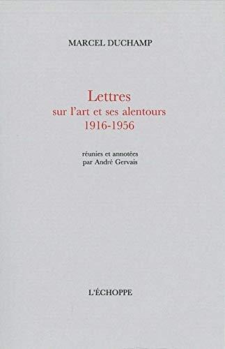 Lettres sur l'art et ses alentours 1916-1956 (French Edition) (9782840681809) by Marcel Duchamp