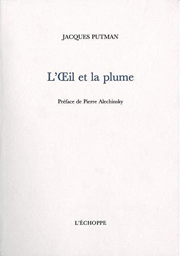 L'oeil et la plume: Putman Jacques