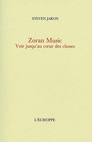 9782840682035: Zoran Music : Voir jusqu'au coeur des choses