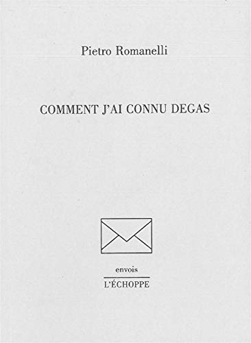 Comment j'ai connu Degas: Romanelli Pietro