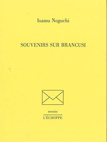 SOUVENIRS SUR BRANCUSI: NOGUCHI ISAMU