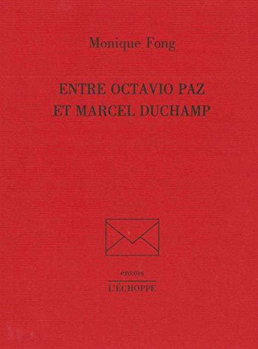 9782840682608: Entre Octavio Paz et Marcel Duchamp