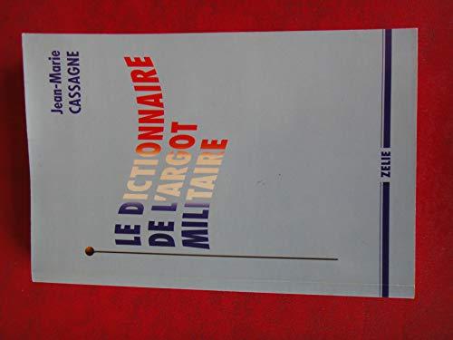 9782840690757: DICTIONNAIRE DE L'ARGOT MILITAIRE