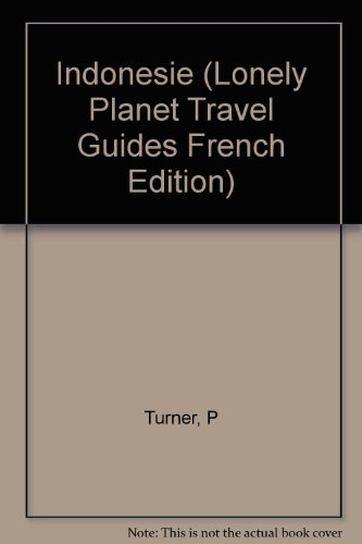 Indonesie (Lonely Planet Travel Guides French Edition): n/a