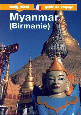 9782840700418: Lonely Planet Myanmar, Birmanie (Lonely Planet Travel Survival Kits French Edition)