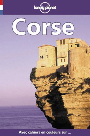 Lonely Planet Corse (Lonely Planet Travel Guides French Edition) (9782840700920) by Olivier Cirendini; et al