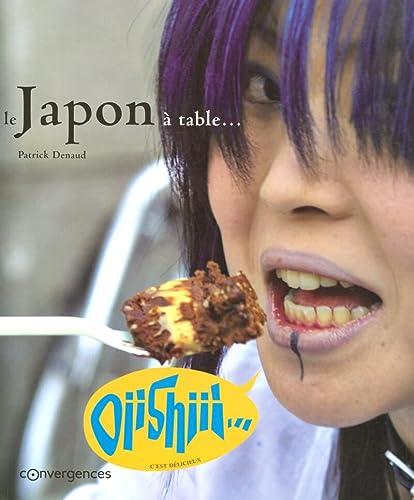 le Japon à table...: Patrick Denaud