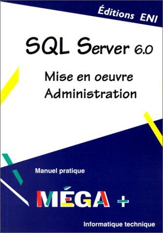 9782840723622: SQL Server 6, collection MEGA+, en français / in french