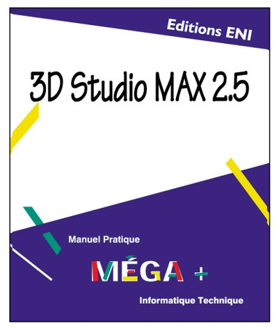 9782840729341: 3D Studio Max 2.5