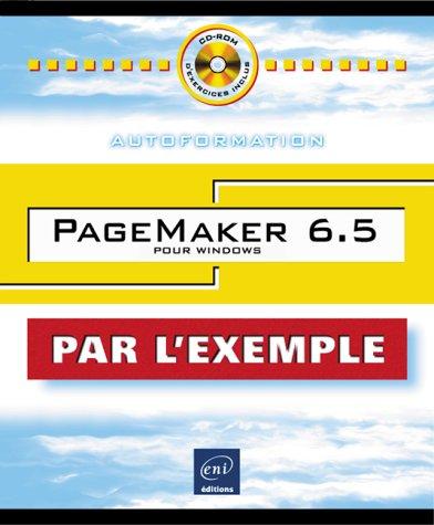 9782840729365: PageMaker 6.5 pour Windows, collection Par l'Exemple, en français / in french