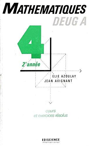 9782840740438: Les Mathématiques, deug A : cours et exercices résolus, 2e année
