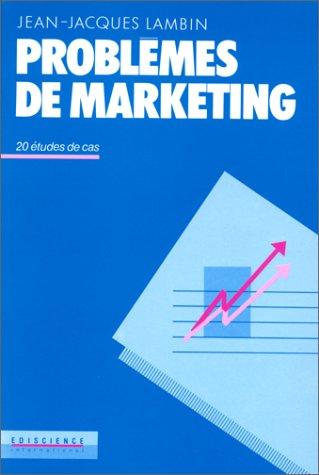 Problèmes de marketing : 20 études de cas: Lambin, Jean-Jacques