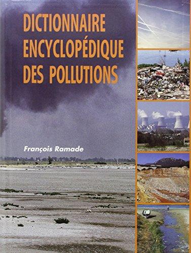 9782840741657: Dictionnaire encyclopédique des pollutions. Les polluants : de l'environnement à l'homme