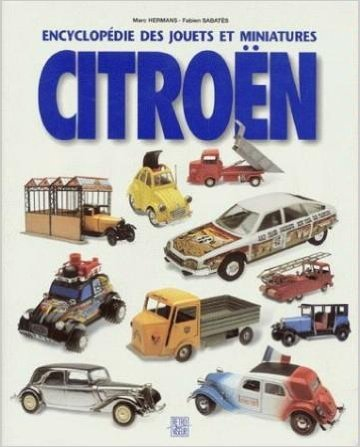 Encyclopedie des jouets et miniatures Citroen: Sabates, Fabien; Hermans,