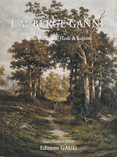 9782840800255: L'Auberge Ganne: Musee Municipal De L'Ecole De Barbizon