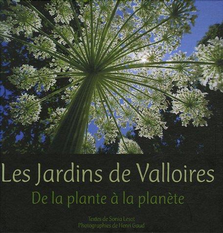9782840801511: Les Jardins de Valloires : De la plante � la plan�te