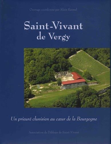 9782840801962: Saint-Vivant de Vergy : Un prieuré clunisien au coeur de la Bourgogne