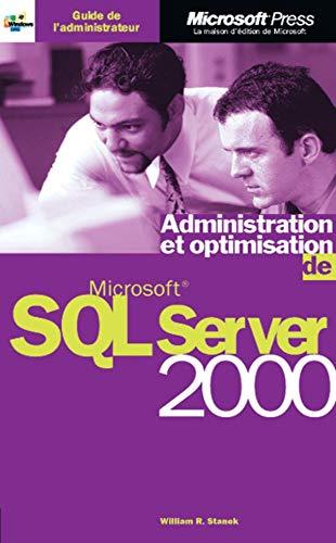 Administration et Optimisation de Microsoft SQL 2000 Server (2840828723) by William R. Stanek